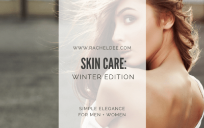 Skin Care Tips: Winter Edition