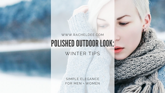 3 Pro Tips for a Polished Outdoor Look This Winter
